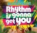 Rhythm Is Gonna Get You