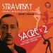 Stravinsky: Le Sacre du Printemps - Original Version 1913 & Revised Version 1967