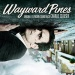 Wayward Pines [Original Television Soundtrack]