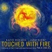 Touched With Fire [Original Soundtrack]