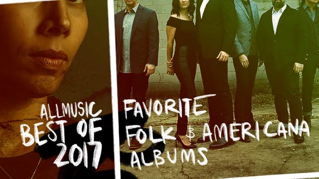 Favorite Folk & Americana Albums | AllMusic 2017 in Review