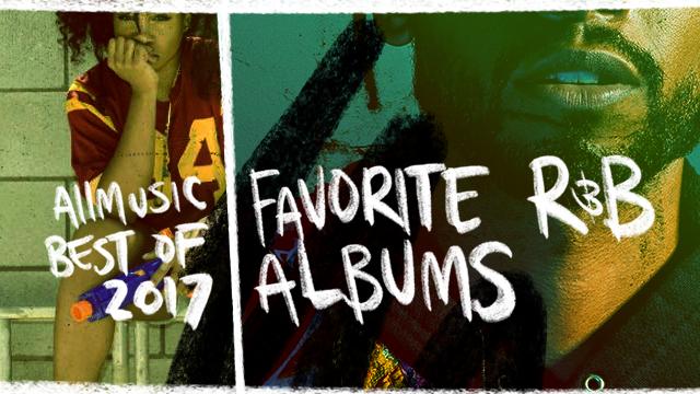 Favorite R&B Albums | AllMusic 2017 in Review