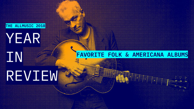 Favorite Folk and Americana Albums | AllMusic 2018 in Review