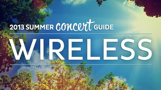 2013 Summer Concert Guide: Wireless