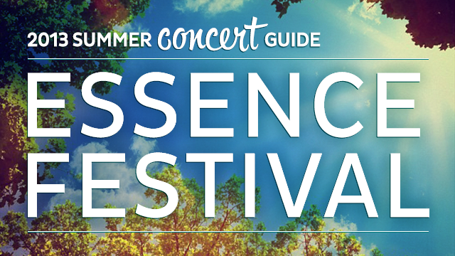 2013 Summer Concert Guide: Essence Festival