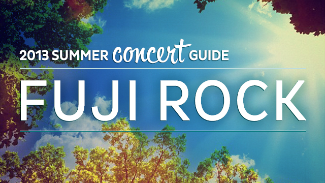 2013 Summer Concert Guide: Fuji Rock
