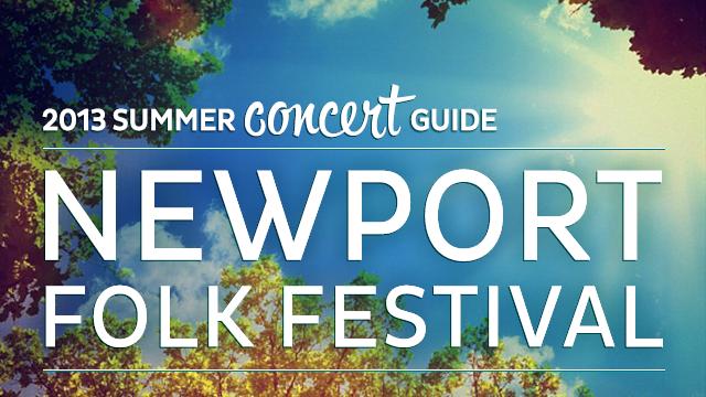 2013 Summer Concert Guide: Newport Folk Festival