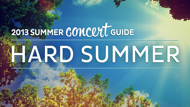 2013 Summer Concert Guide: Hard Summer