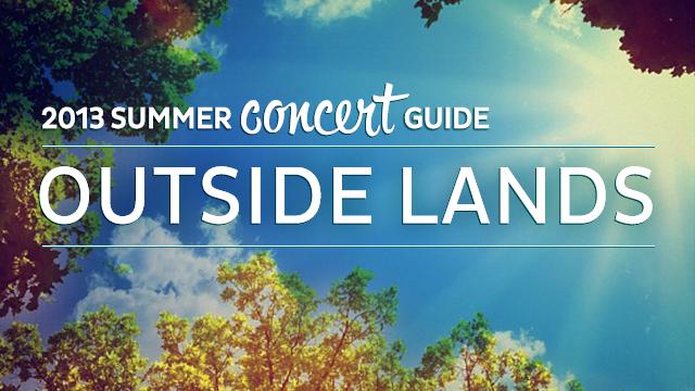 2013 Summer Concert Guide: Outside Lands