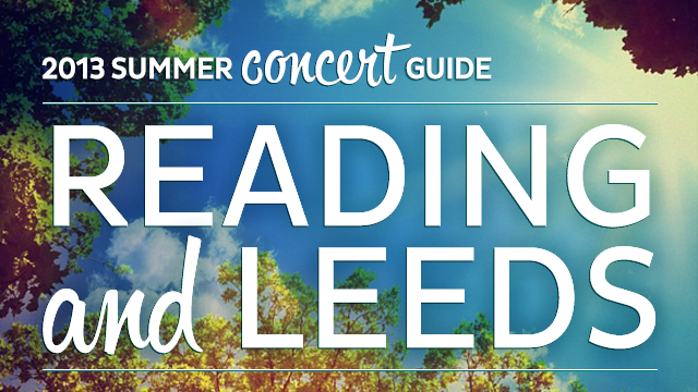 2013 Summer Concert Guide: Reading and Leeds
