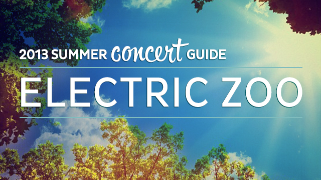 2013 Summer Concert Guide: Electric Zoo