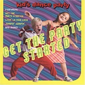 The Kid's Dance Express: Get the Party Started