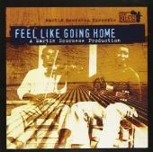 Martin Scorsese Presents the Blues: Feel Like Going Home