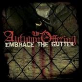Embrace the Gutter