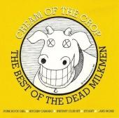 Cream of the Crop: Best of the Dead Milkmen