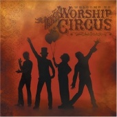 Welcome to the Rock 'N' Roll Worship Circus
