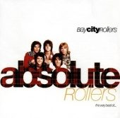 Absolute Rollers: The Very Best of the Bay City Rollers