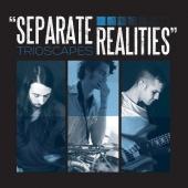 Separate Realities