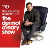 The Saturday Sessions from the Dermot O'Leary Show [2014]