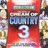 Double Cream: The Best of Cream of Country, Vol. 3