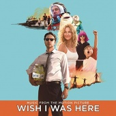 Wish I Was Here [Original Motion Picture Soundtrack]