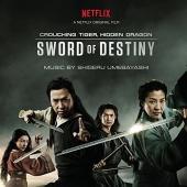 Crouching Tiger, Hidden Dragon: Sword of Destiny [Music from the Netflix Movie]