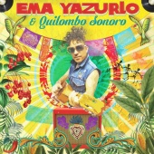 Ema Yazurlo & Quilombo Sonoro