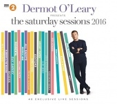 Dermot O'Leary Presents: The Saturday Sessions 2016