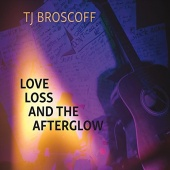 Love, Loss and the Afterglow