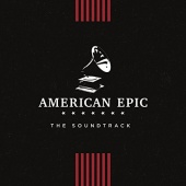 American Epic [Original Motion Picture Soundtrack]