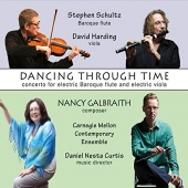 Nancy Galbraith: Dancing Through Time - Concerto for Electric Baroque Flute and Electric Viola