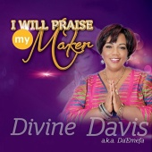 I Will Praise My Maker
