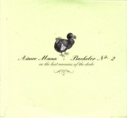 Bachelor No. 2 Or, The Last Remains of the Dodo - Aimee Mann