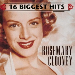16 Biggest Hits - Rosemary Clooney