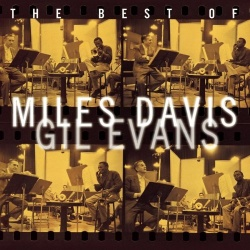 Miles Davis - The Best of Miles Davis & Gil Evans