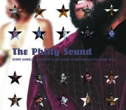 The Philly Sound: Kenny Gamble, Leon Huff and the Story of Brotherly Love (1966-1976)