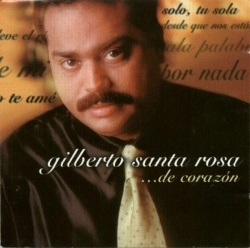 Gilberto Santa Rosa - De Corazón
