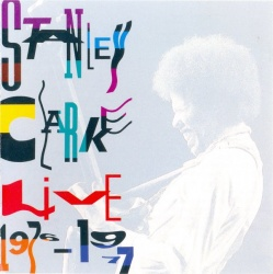 Stanley Clarke - Live (1976-1977)
