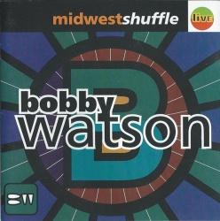 Bobby Watson - Midwest Shuffle