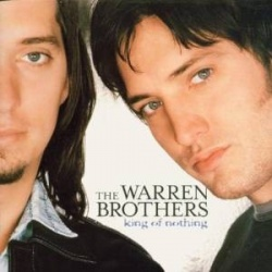 The Warren Brothers - King of Nothing
