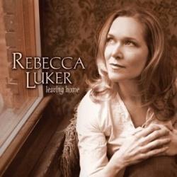 Leaving Home - Rebecca Luker