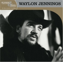 Waylon Jennings - Platinum & Gold Collection