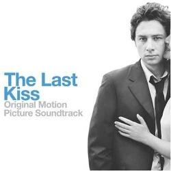 Original Soundtrack - The Last Kiss
