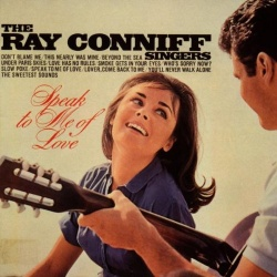 Ray Conniff - Speak to Me of Love