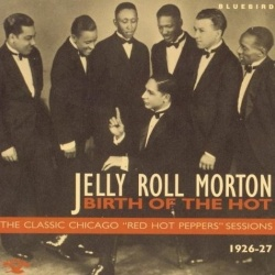 Jelly Roll Morton - Birth of the Hot