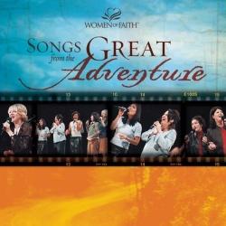 Women of Faith - Women of Faith: Songs from the Great Adventure