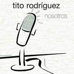 Tito Rodriguez - Nosotros