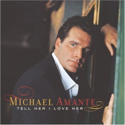 Tell Her I Love Her - Michael Amante