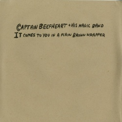 Captain Beefheart - It Comes to You in a Plain Brown Wrapper