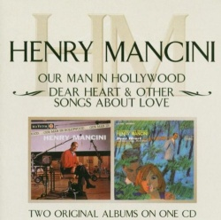 Our Man in Hollywood/Dear Heart & Other Songs - Henry Mancini